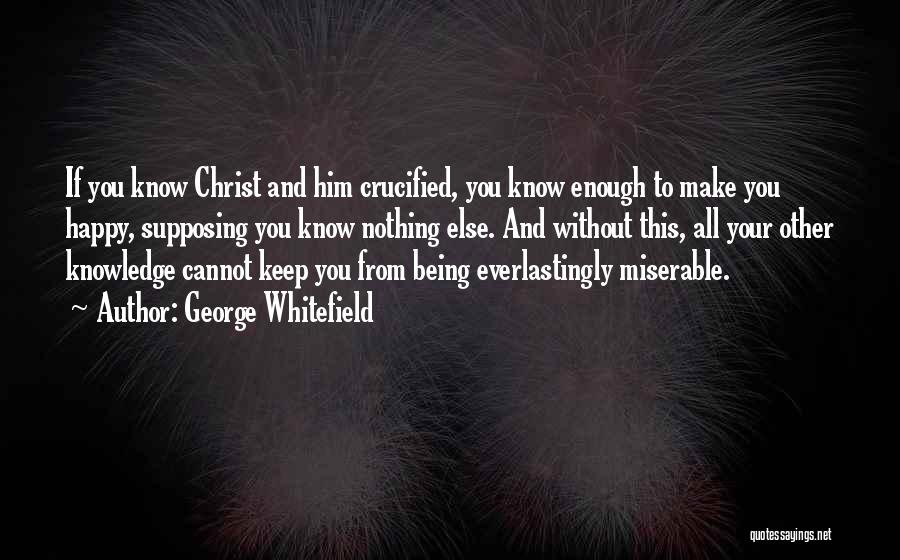 Being Happy For Someone Else Quotes By George Whitefield