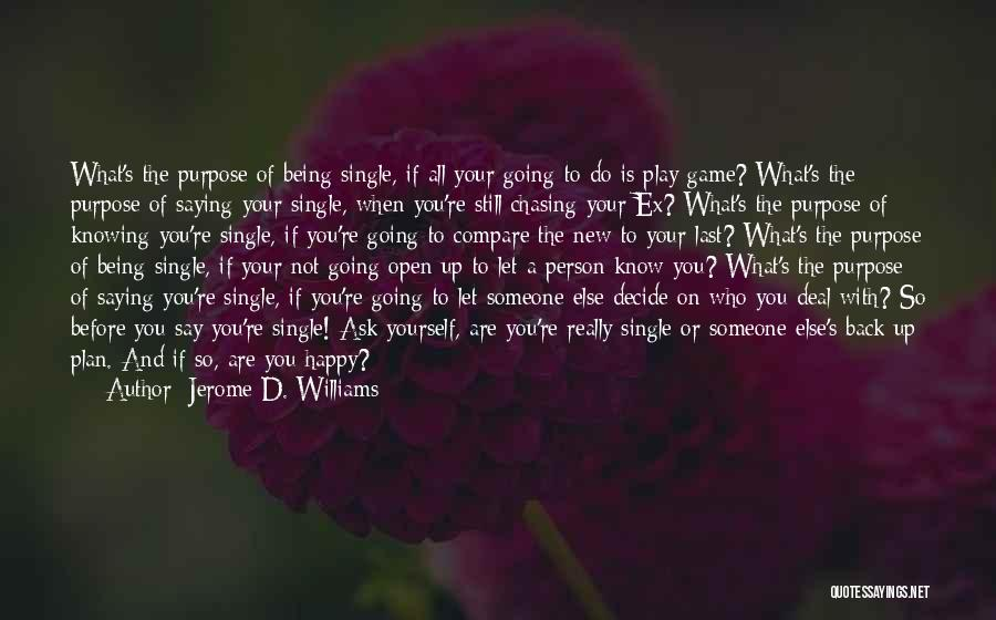 Being Happy For Someone Else Quotes By Jerome D. Williams