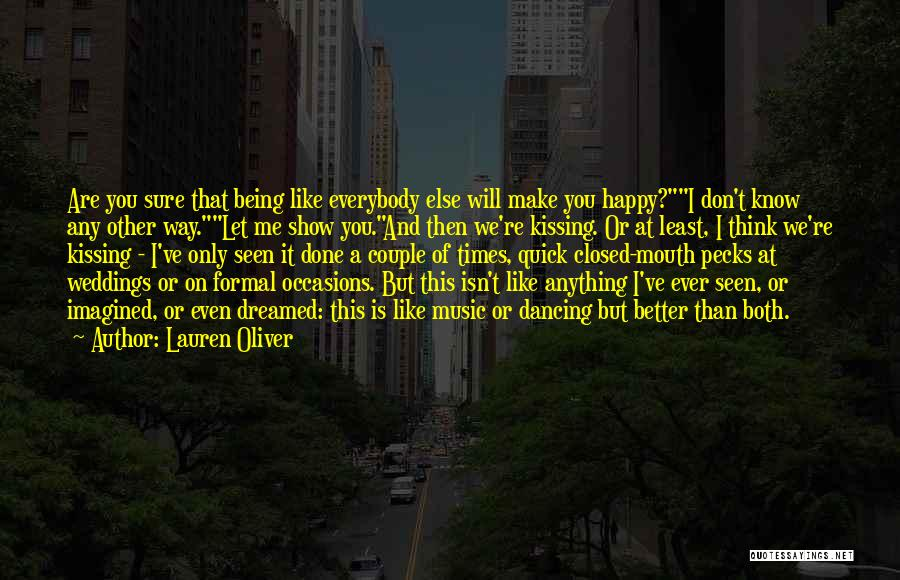 Being Happy For Someone Else Quotes By Lauren Oliver