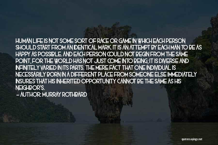 Being Happy For Someone Else Quotes By Murray Rothbard
