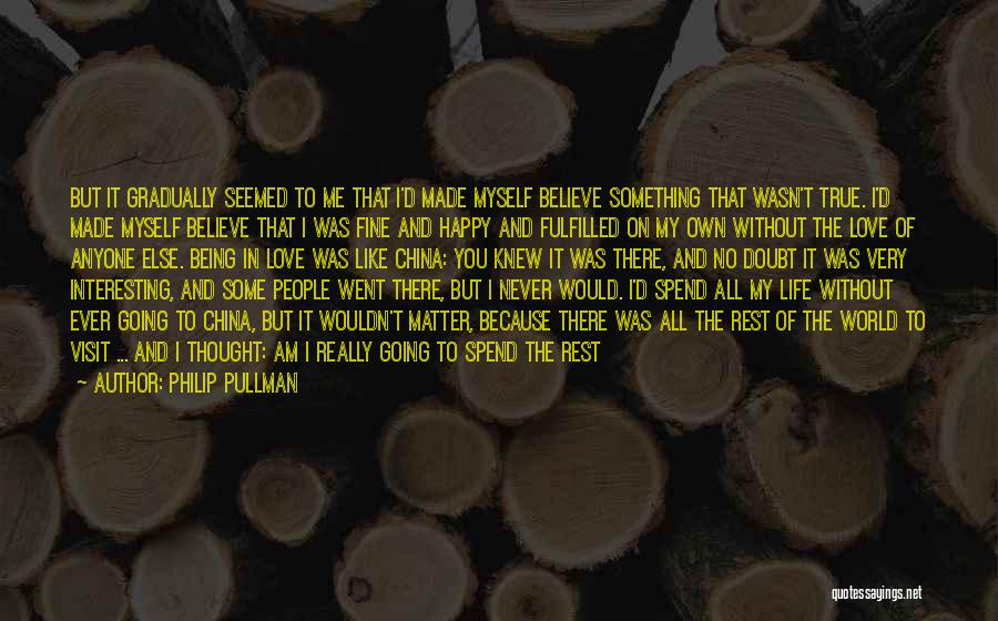 Being Happy For Someone Else Quotes By Philip Pullman