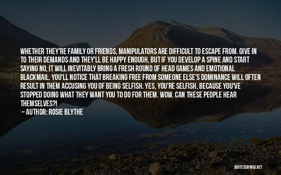 Being Happy For Someone Else Quotes By Rosie Blythe