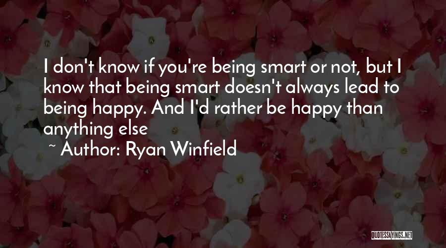 Being Happy For Someone Else Quotes By Ryan Winfield