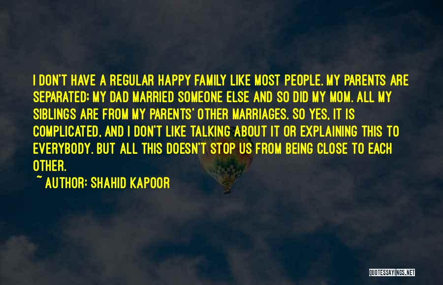 Being Happy For Someone Else Quotes By Shahid Kapoor