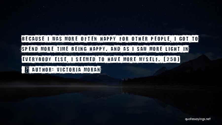 Being Happy For Someone Else Quotes By Victoria Moran
