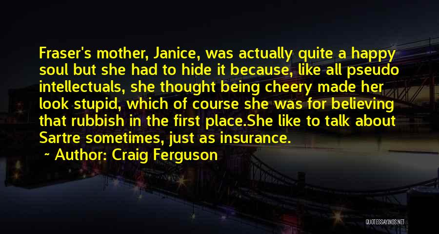 Being Happy When You Talk To Him Quotes By Craig Ferguson