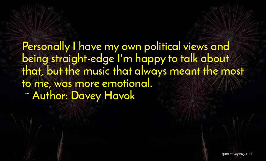 Being Happy When You Talk To Him Quotes By Davey Havok