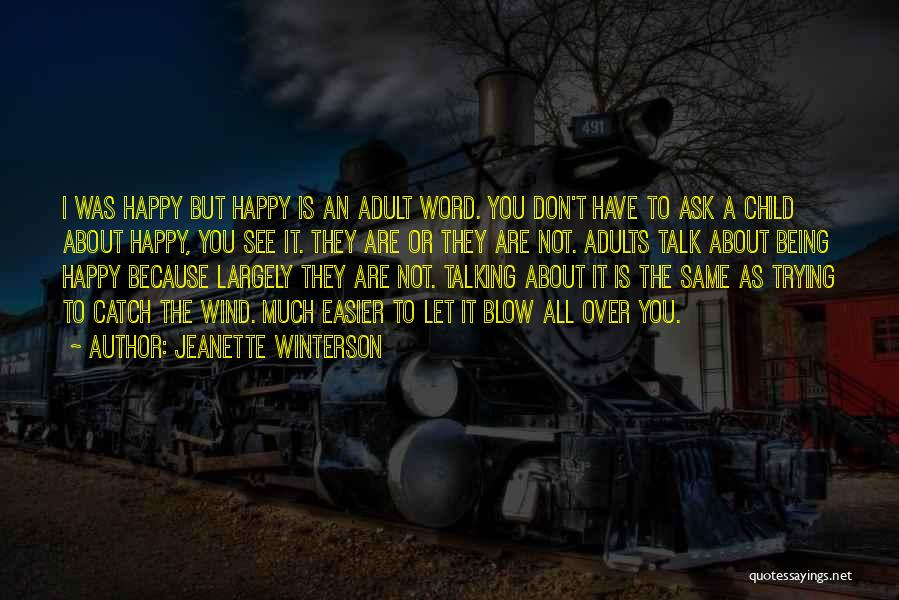 Being Happy When You Talk To Him Quotes By Jeanette Winterson