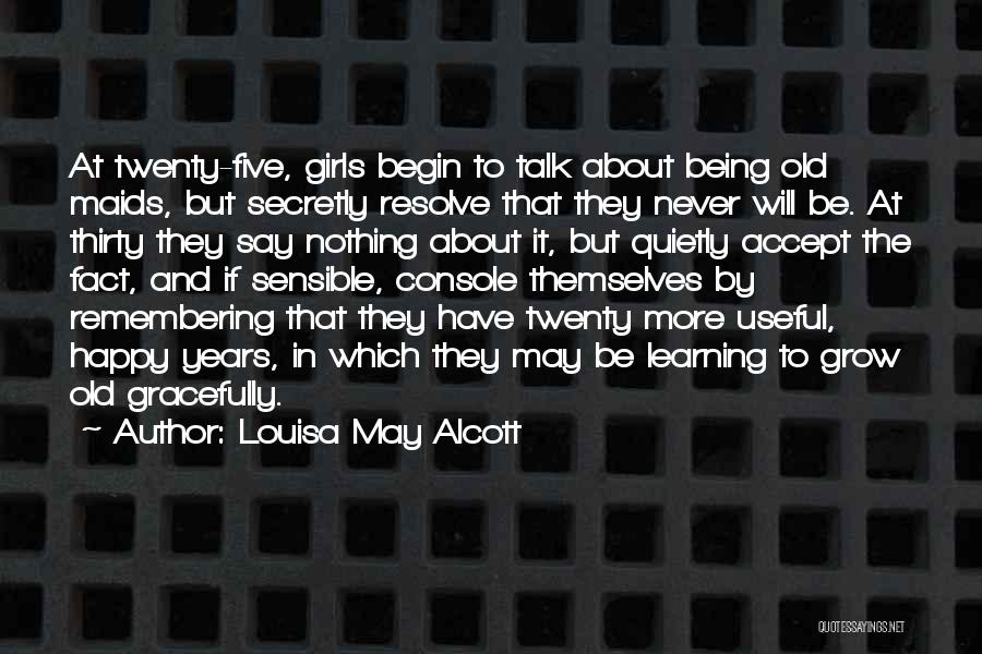 Being Happy When You Talk To Him Quotes By Louisa May Alcott
