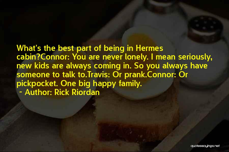 Being Happy When You Talk To Him Quotes By Rick Riordan
