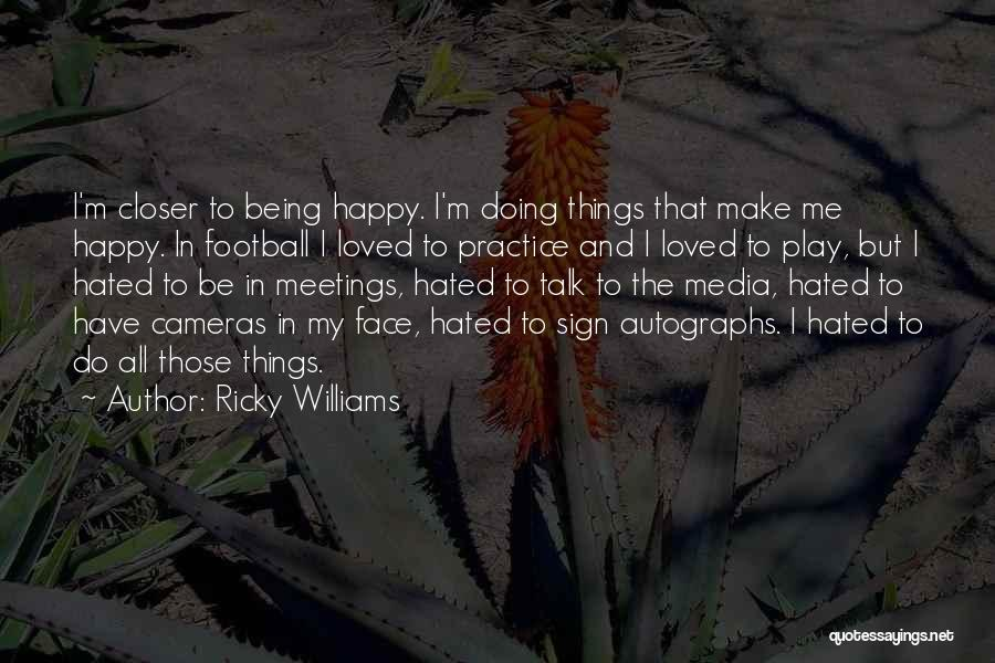 Being Happy When You Talk To Him Quotes By Ricky Williams