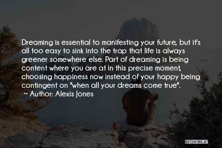 Being Happy Where You Are Quotes By Alexis Jones