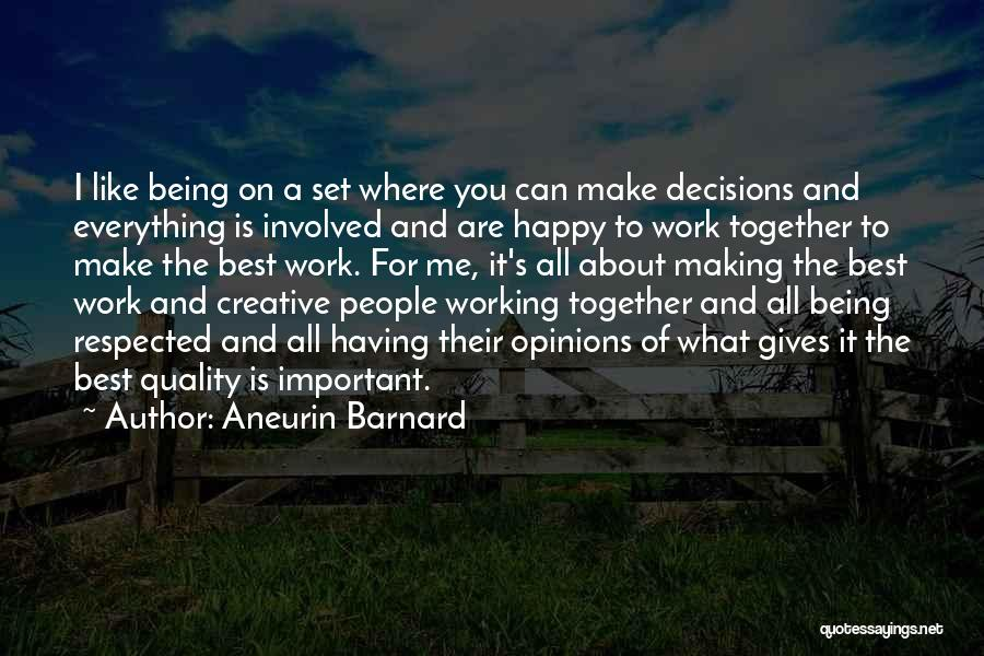 Being Happy Where You Are Quotes By Aneurin Barnard
