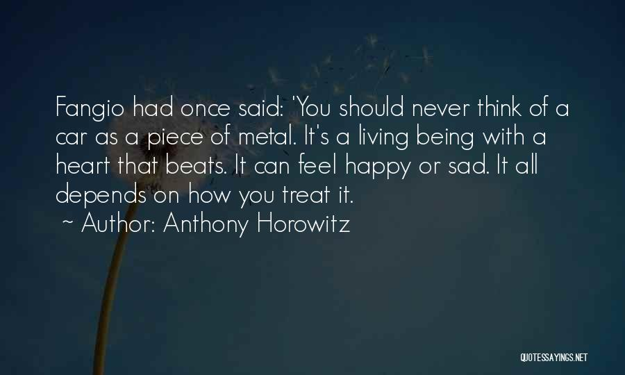 Being Happy Where You Are Quotes By Anthony Horowitz