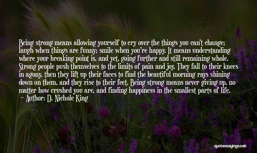 Being Happy Where You Are Quotes By D. Nichole King