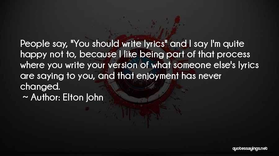 Being Happy Where You Are Quotes By Elton John