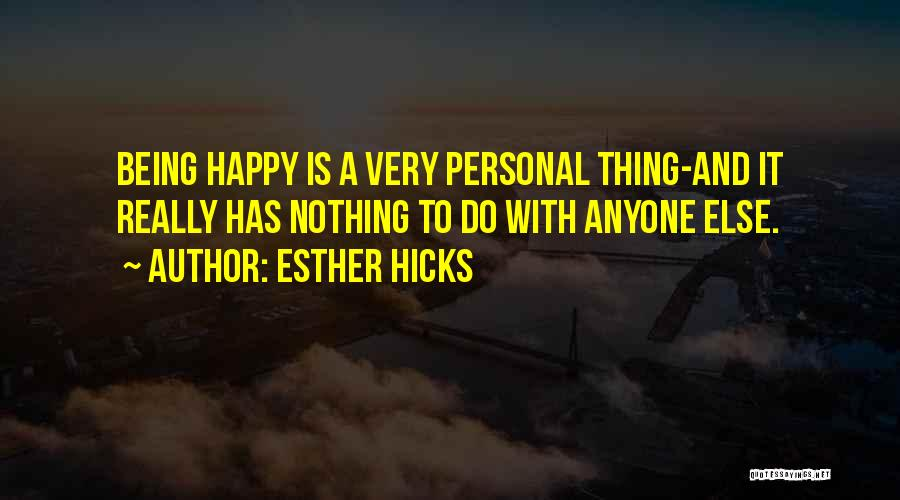 Being Happy Where You Are Quotes By Esther Hicks