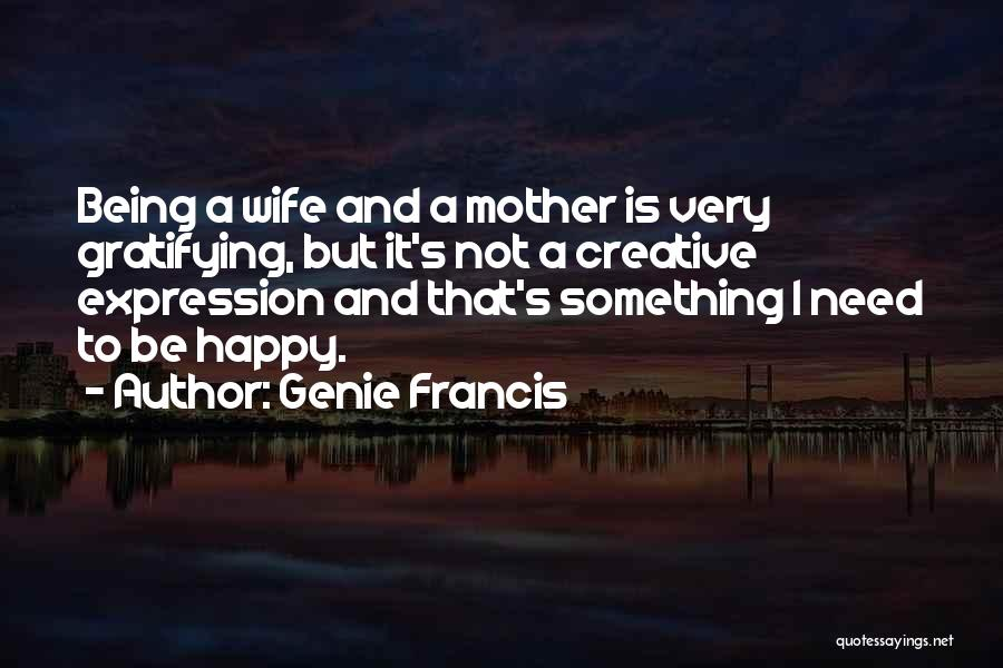 Being Happy Where You Are Quotes By Genie Francis