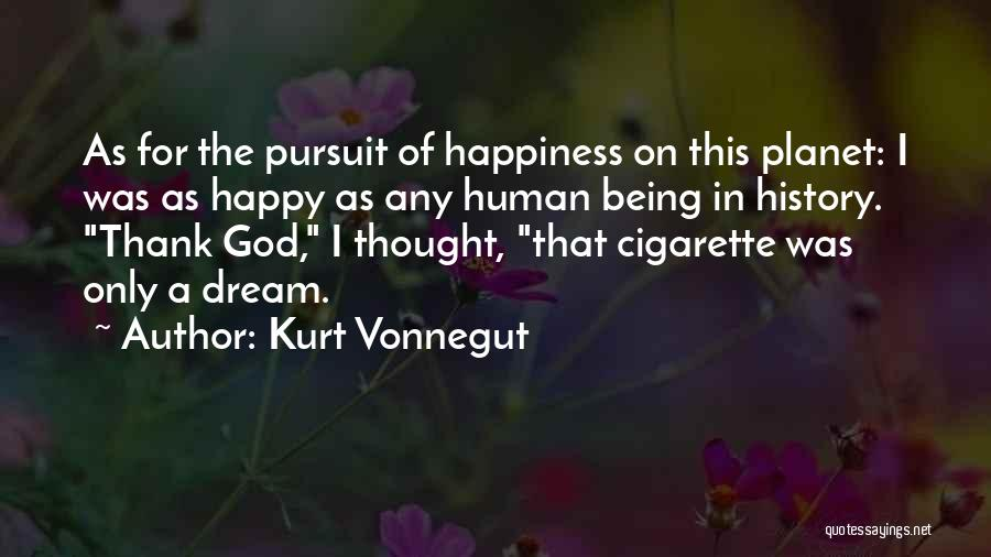Being Happy Where You Are Quotes By Kurt Vonnegut