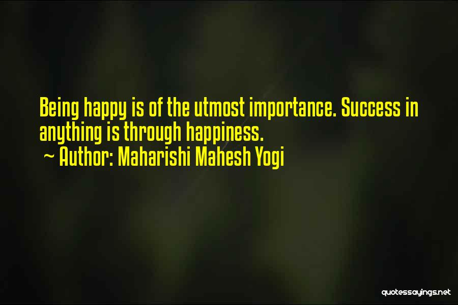 Being Happy Where You Are Quotes By Maharishi Mahesh Yogi