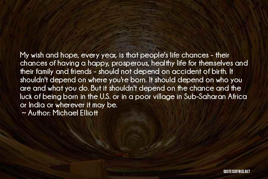 Being Happy Where You Are Quotes By Michael Elliott