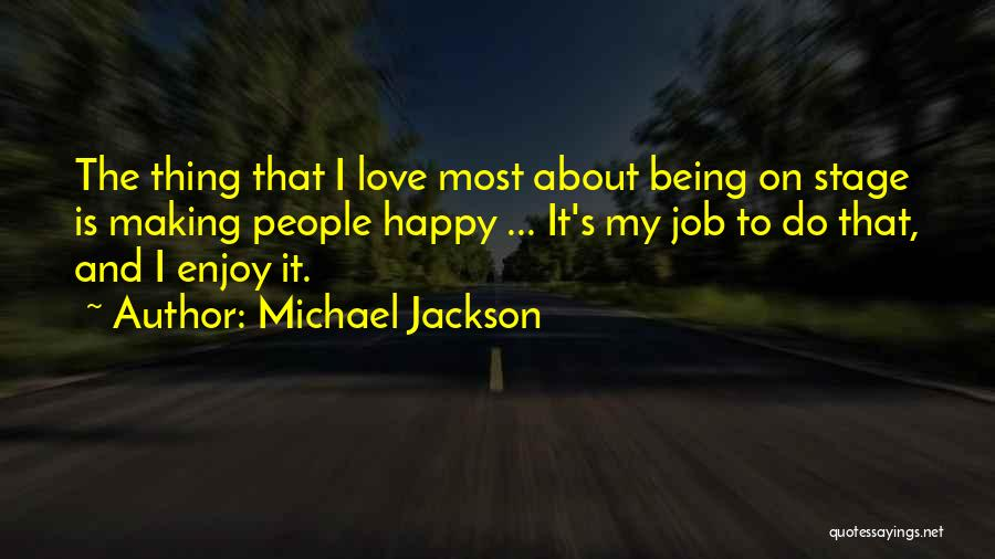 Being Happy Where You Are Quotes By Michael Jackson