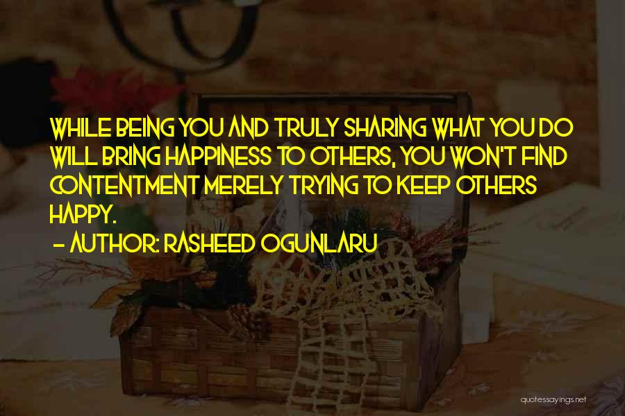 Being Happy Where You Are Quotes By Rasheed Ogunlaru
