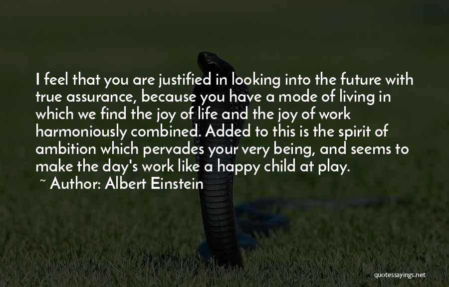 Being Happy With The Life You Have Quotes By Albert Einstein