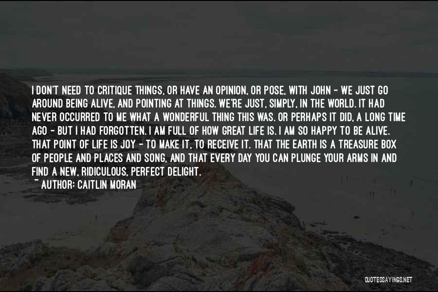 Being Happy With The Life You Have Quotes By Caitlin Moran
