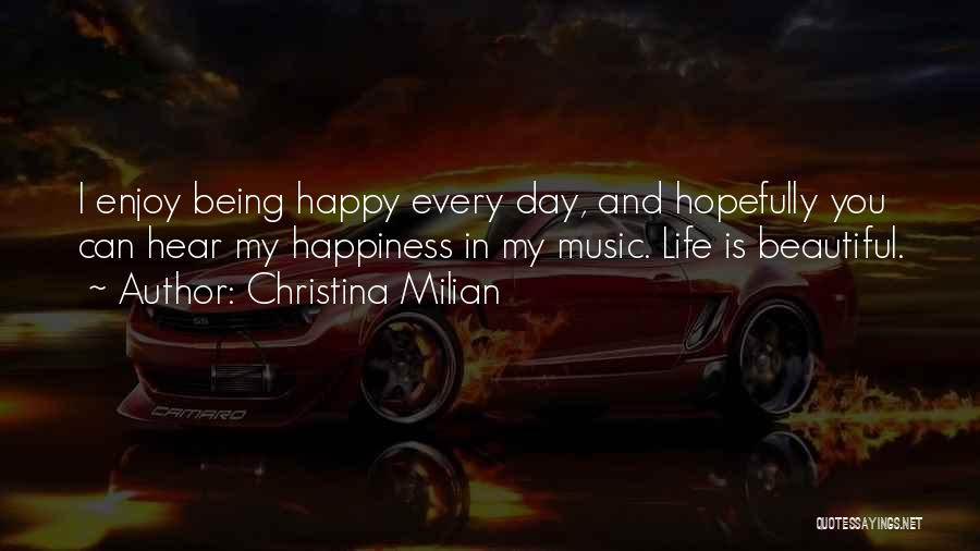Being Happy With The Life You Have Quotes By Christina Milian