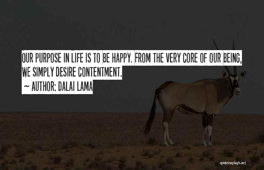 Being Happy With The Life You Have Quotes By Dalai Lama