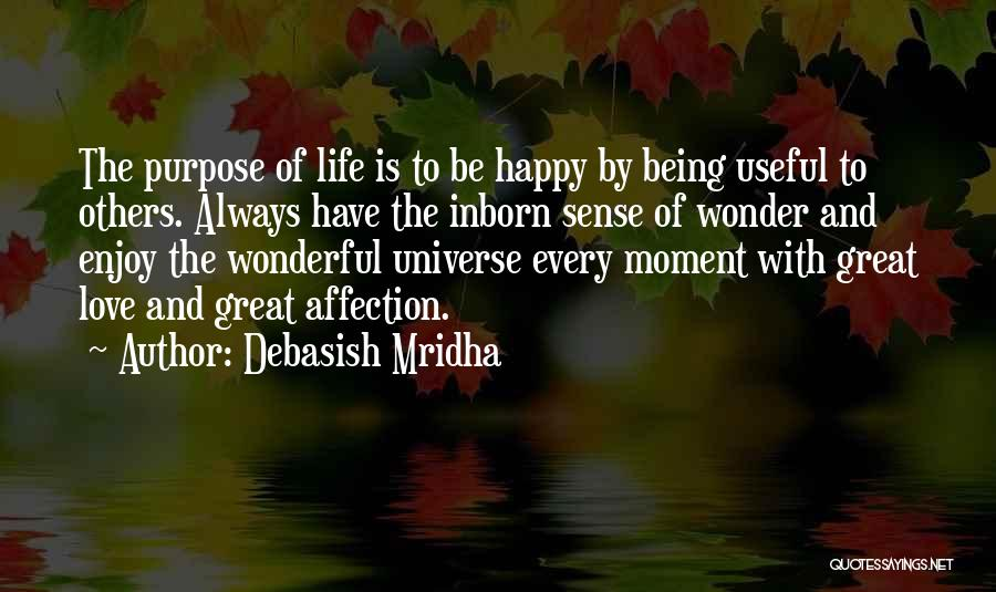 Being Happy With The Life You Have Quotes By Debasish Mridha