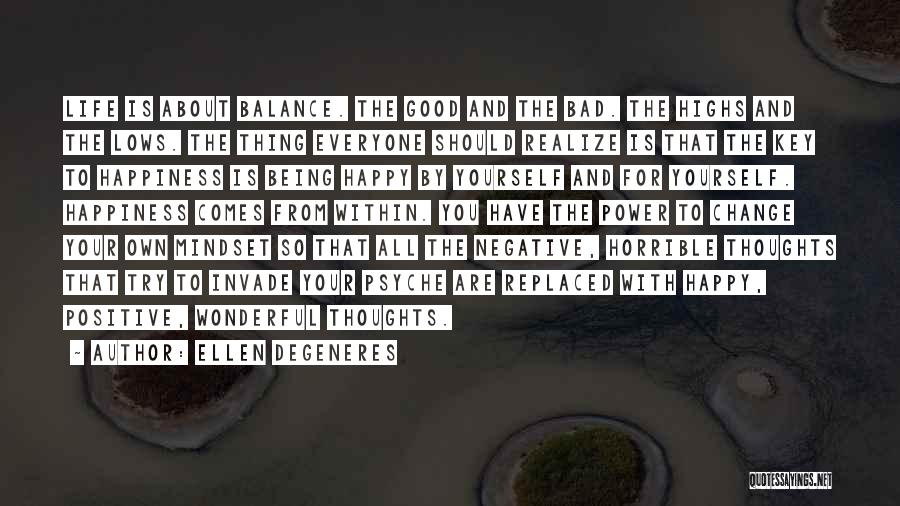 Being Happy With The Life You Have Quotes By Ellen DeGeneres