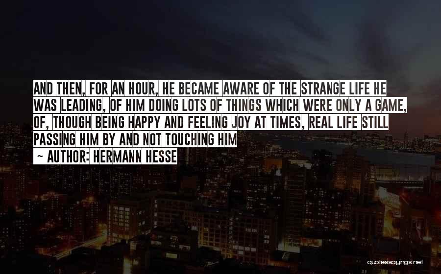 Being Happy With The Life You Have Quotes By Hermann Hesse