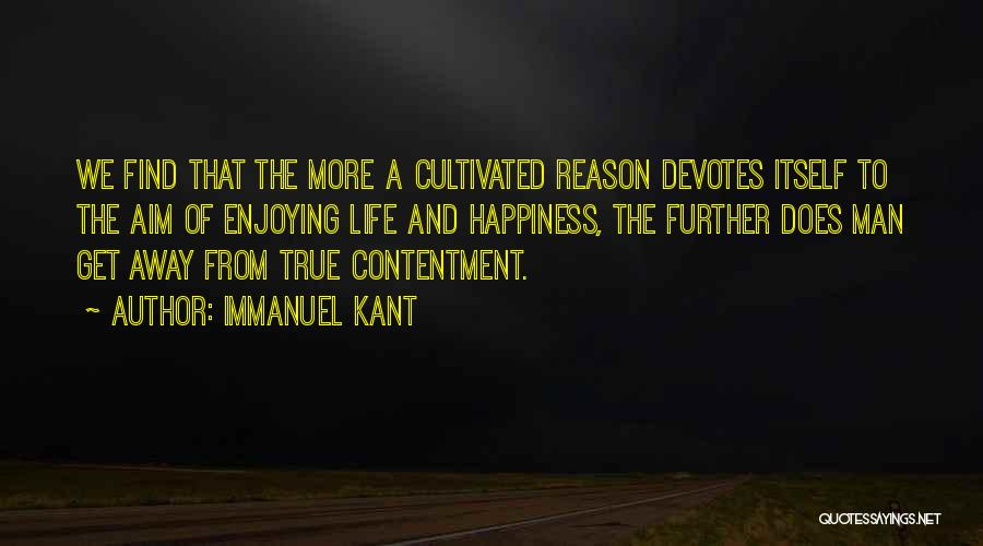 Being Happy With The Life You Have Quotes By Immanuel Kant