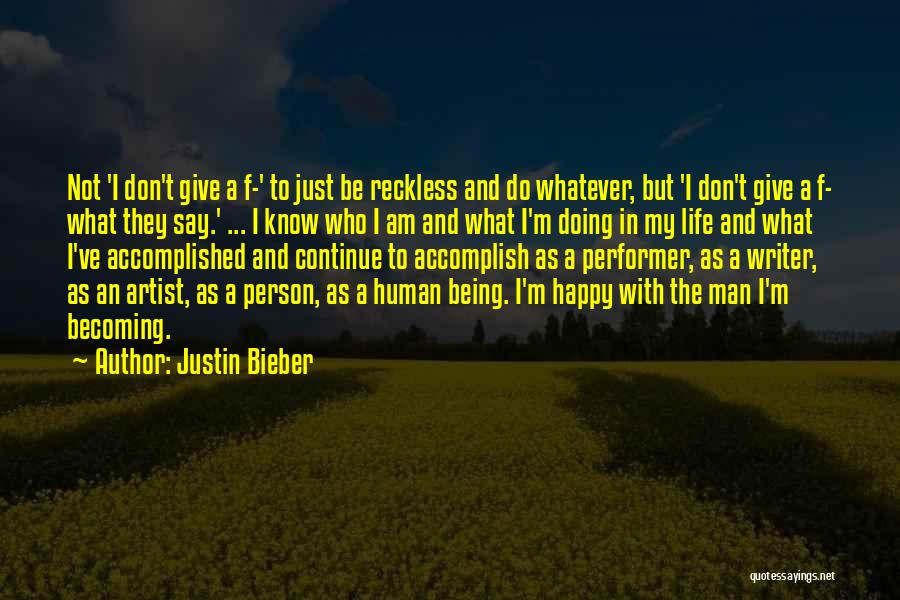 Being Happy With The Life You Have Quotes By Justin Bieber