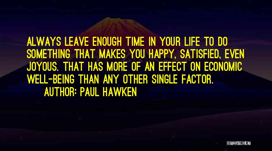 Being Happy With The Life You Have Quotes By Paul Hawken