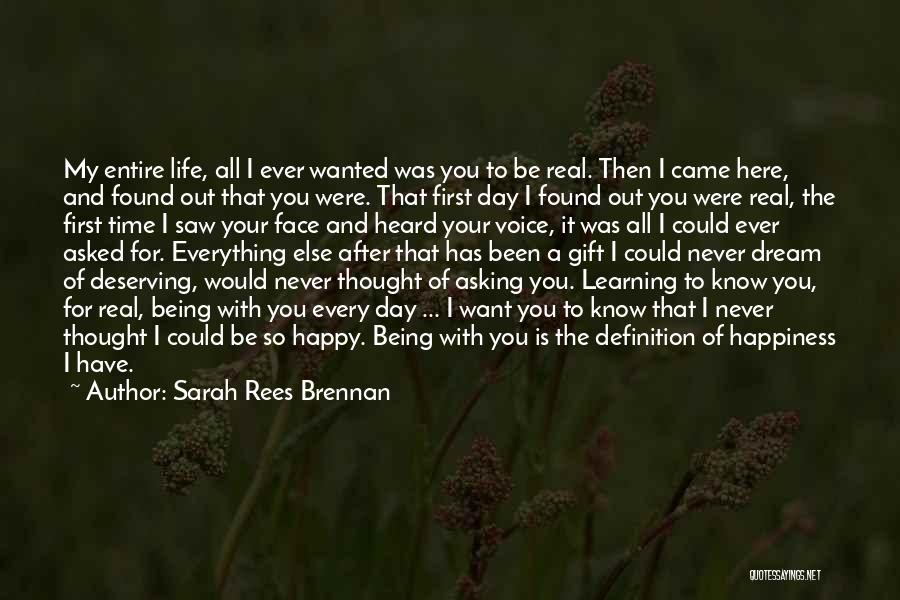 Being Happy With The Life You Have Quotes By Sarah Rees Brennan
