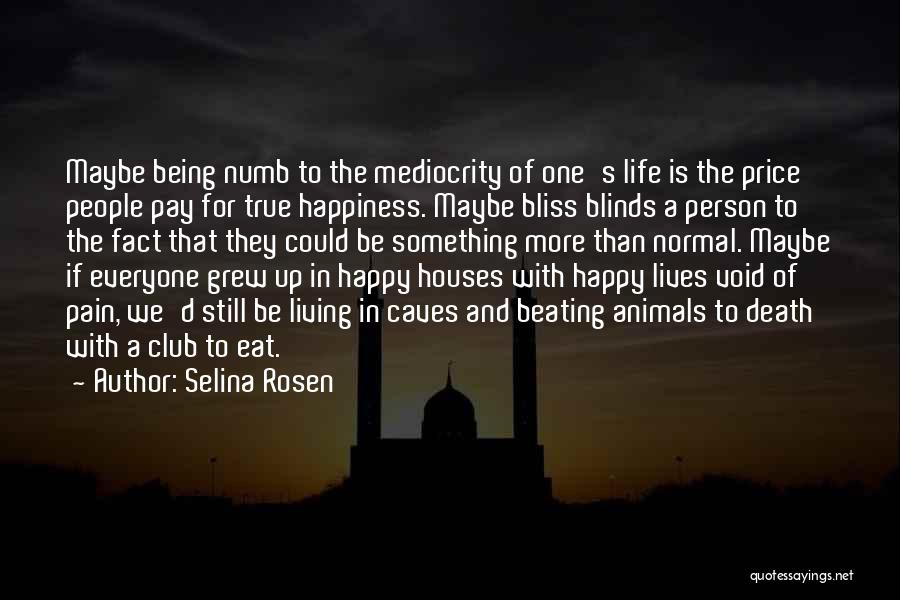 Being Happy With The Life You Have Quotes By Selina Rosen