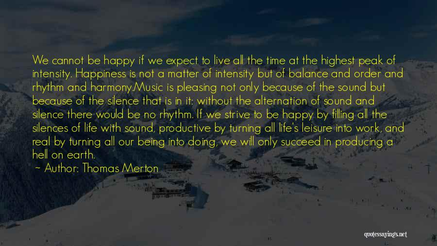 Being Happy With The Life You Have Quotes By Thomas Merton