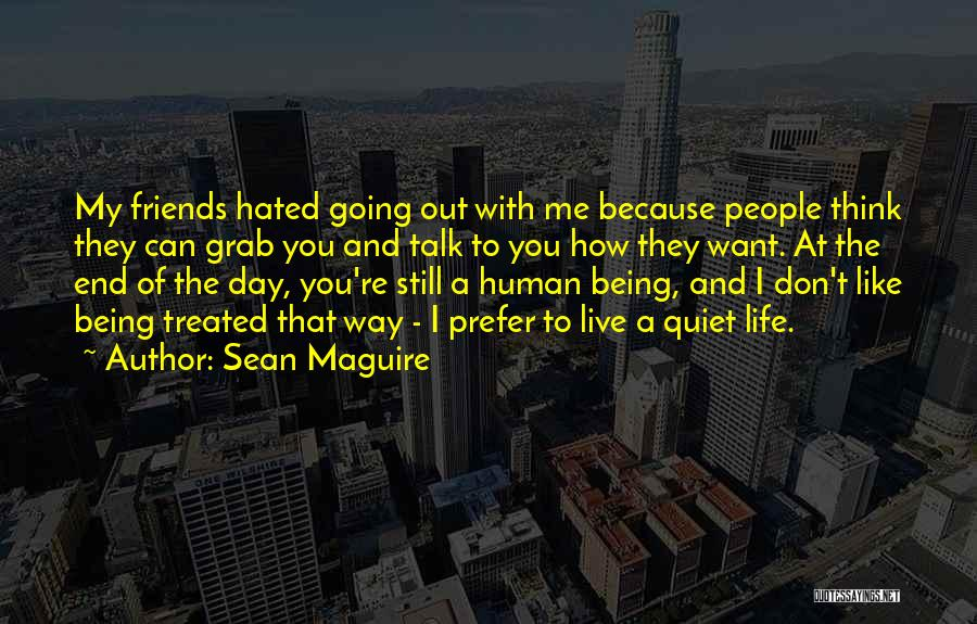 Being Hated By Friends Quotes By Sean Maguire