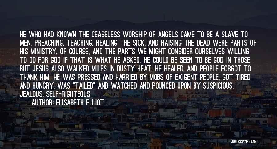 Being Healed From Being Sick Quotes By Elisabeth Elliot