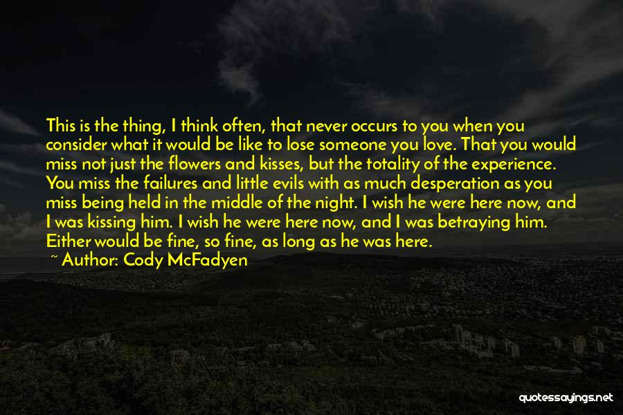 Being Held Quotes By Cody McFadyen