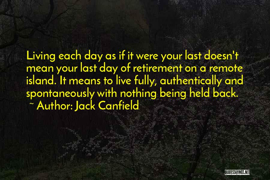 Being Held Quotes By Jack Canfield