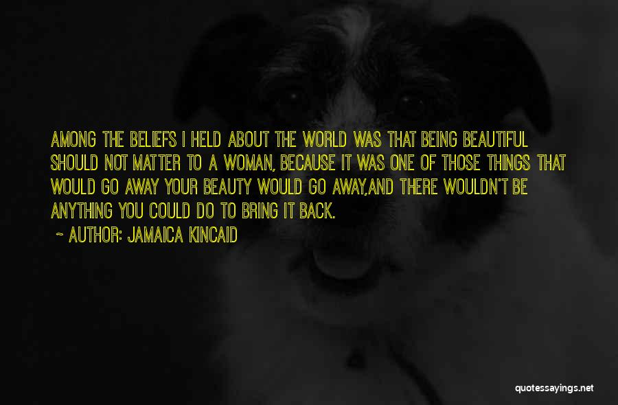 Being Held Quotes By Jamaica Kincaid