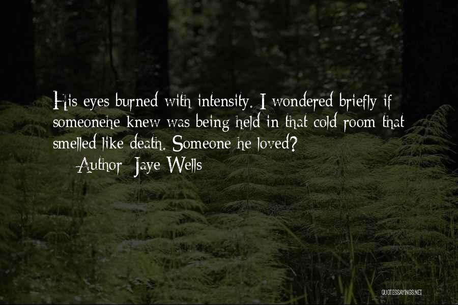 Being Held Quotes By Jaye Wells