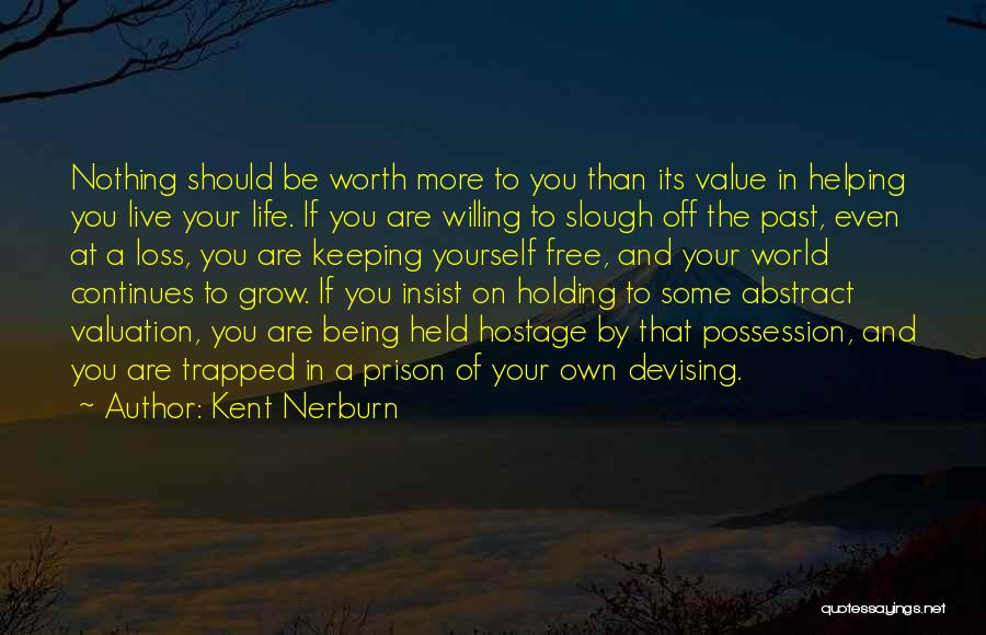 Being Held Quotes By Kent Nerburn