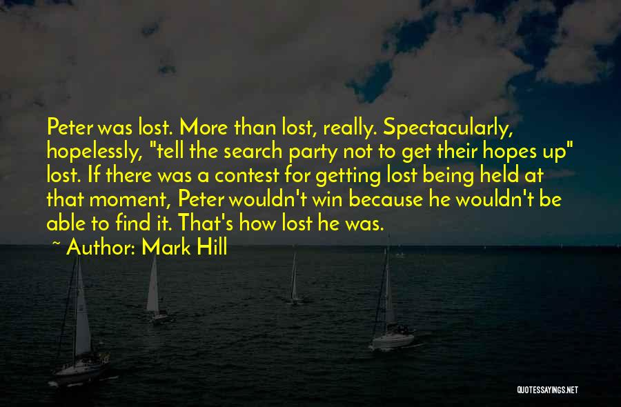 Being Held Quotes By Mark Hill