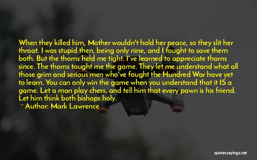 Being Held Quotes By Mark Lawrence