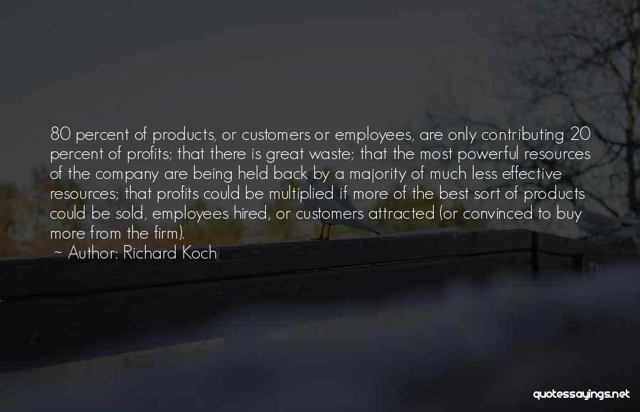 Being Held Quotes By Richard Koch